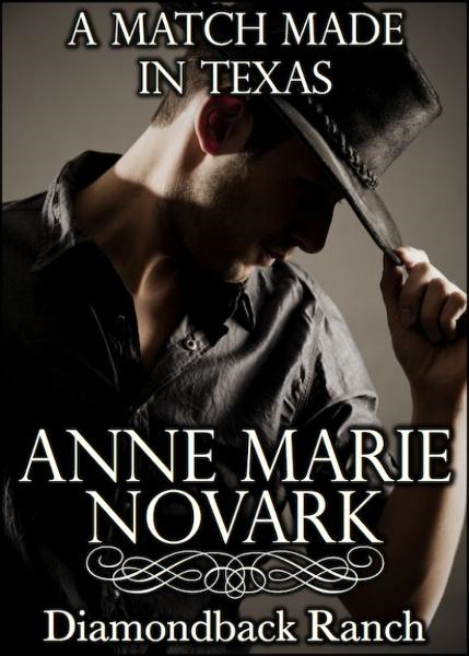 A Match Made In Texas (Contemporary Western Romance) By: Anne Marie Novark