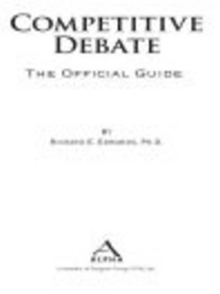 Competitive Debate: The Official Guide: The Official Guide