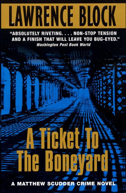 A Ticket to the Boneyard By: Lawrence Block
