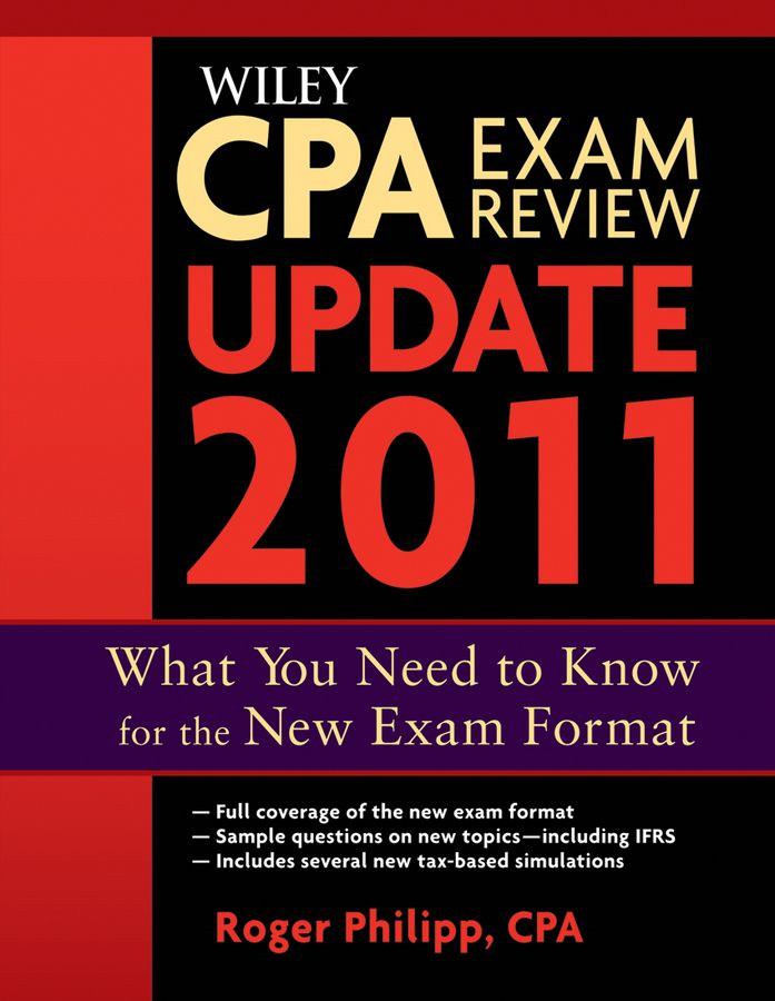 Wiley CPA Exam Review 2011 Update By: Roger Philipp