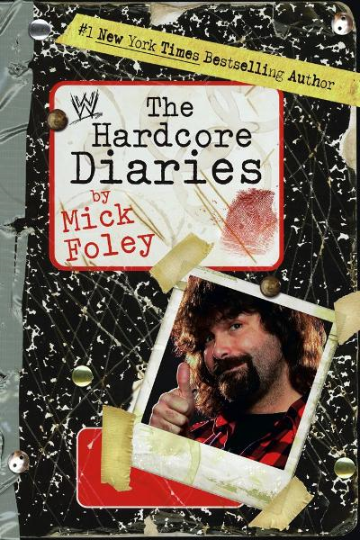 Hardcore Diaries By: Mick Foley