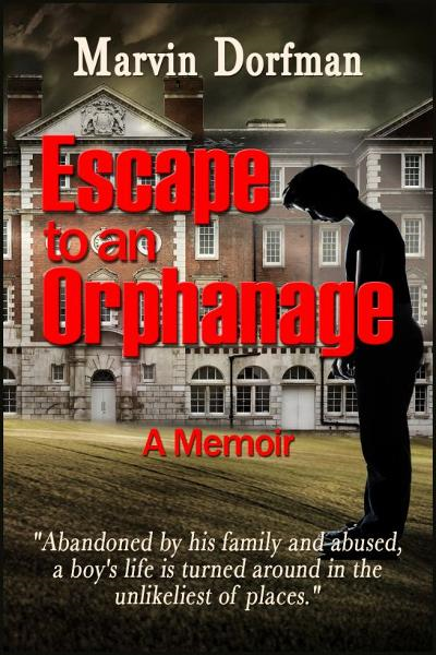 Escape to an Orphanage By: Marvin Dorfman