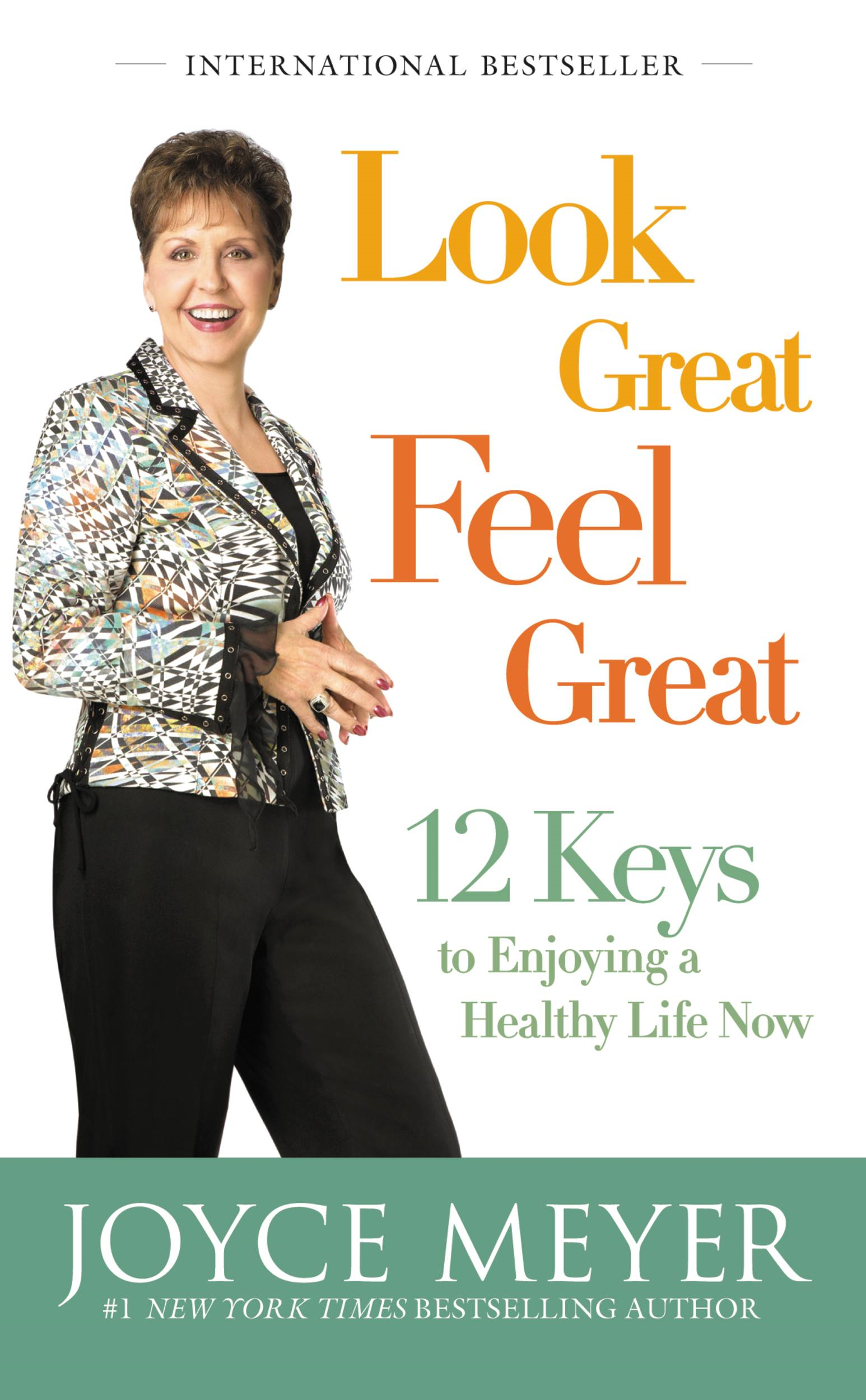 Look Great, Feel Great By: Joyce Meyer