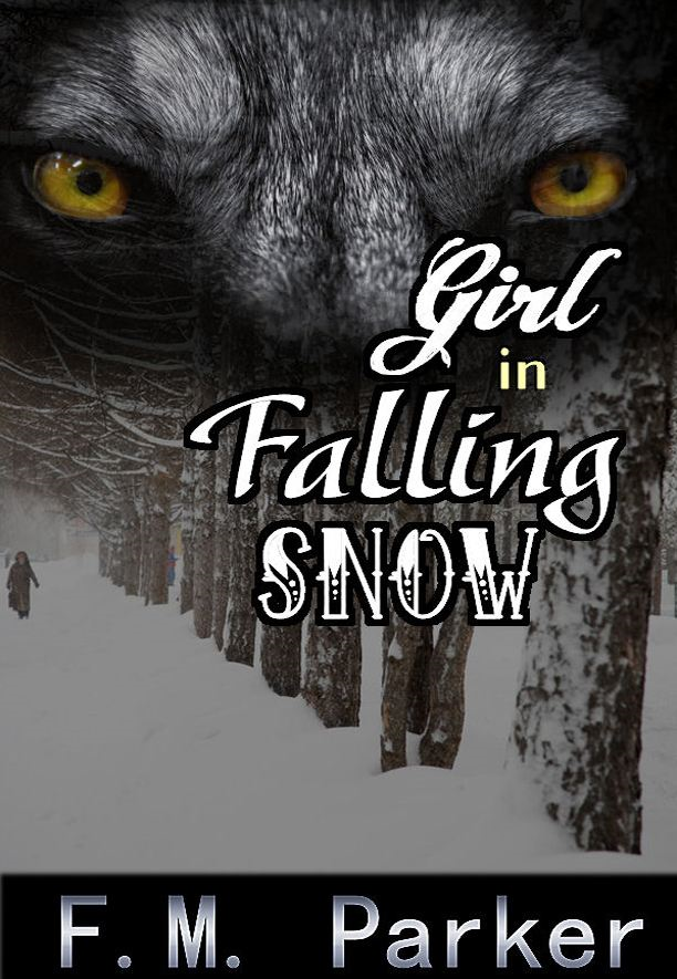 Girl in Falling Snow By: F.M. Parker