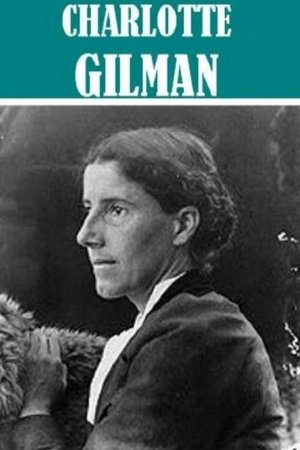 4 Books by Charlotte Perkins Gilman