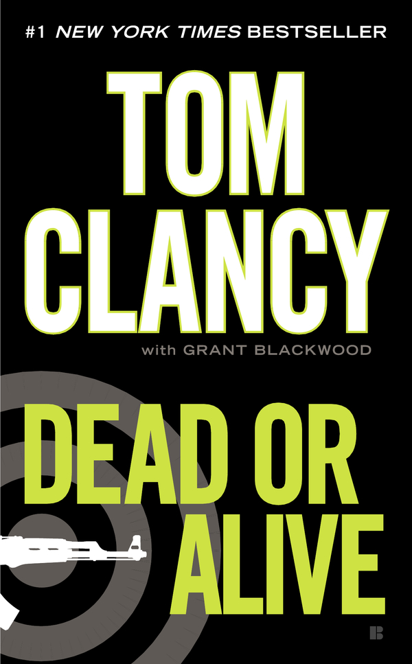 Dead or Alive By: Grant Blackwood,Tom Clancy