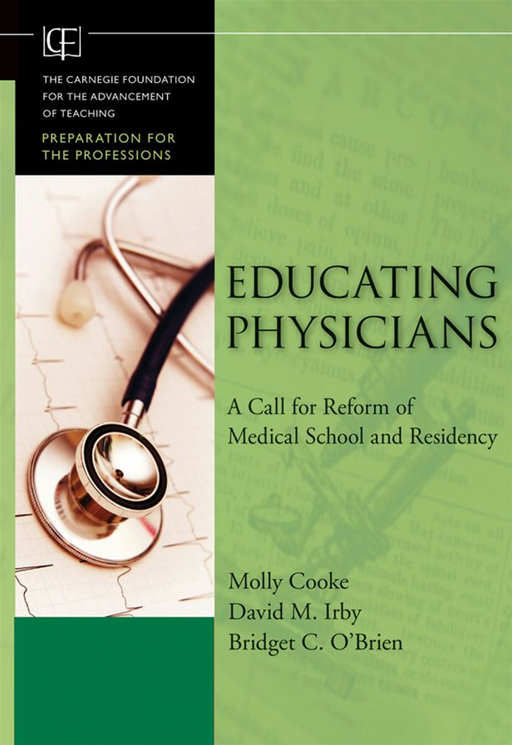 Educating Physicians By: Bridget C. O'Brien,David M. Irby,Molly Cooke