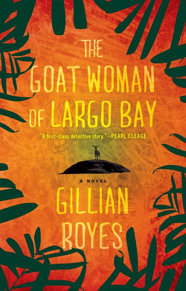 The Goat Woman of Largo Bay By: Gillian Royes