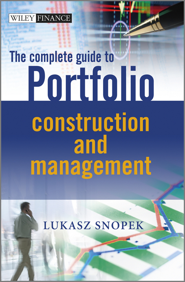 The Complete Guide to Portfolio Construction and  Management By: Lukasz Snopek
