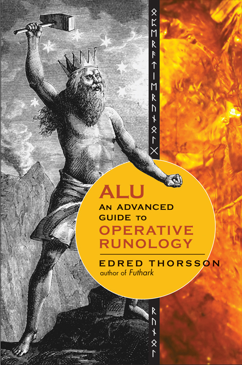ALU, An Advanced Guide to Operative Runology By: Thorsson, Edred