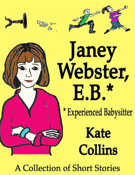 Janey Webster, E.B.* (Experienced Babysitter) By: Kate Collins