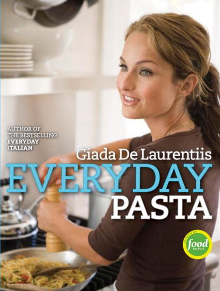 Everyday Pasta By: Giada De Laurentiis