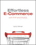 Effortless E-Commerce with PHP and MySQL By: Larry Ullman