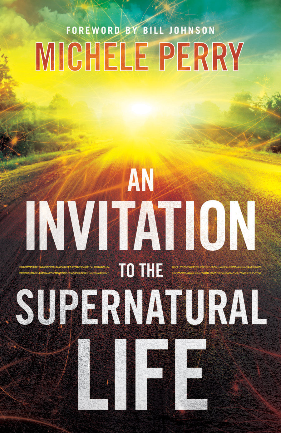 Invitation to the Supernatural Life, An