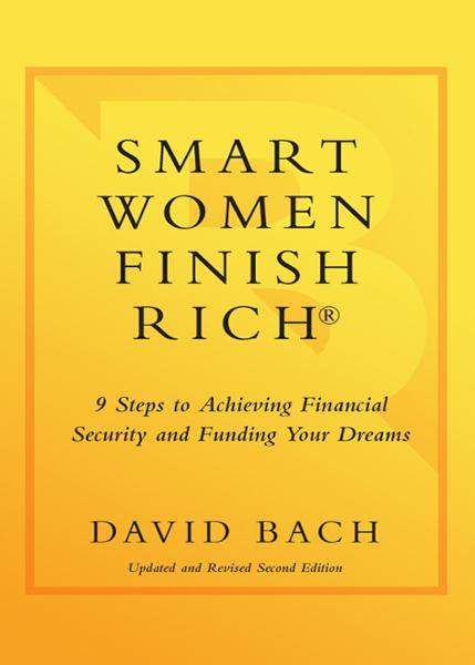 Smart Women Finish Rich By: David Bach