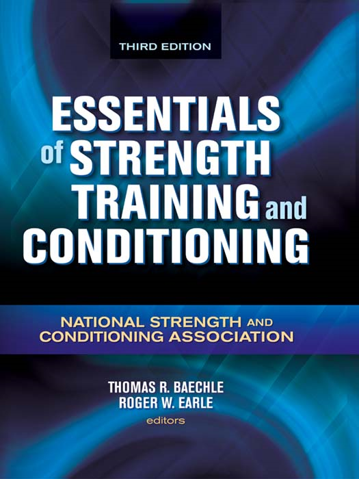 Essentials of Strength Training and Conditioning, Third Edition By: National Strength and Conditioning Association