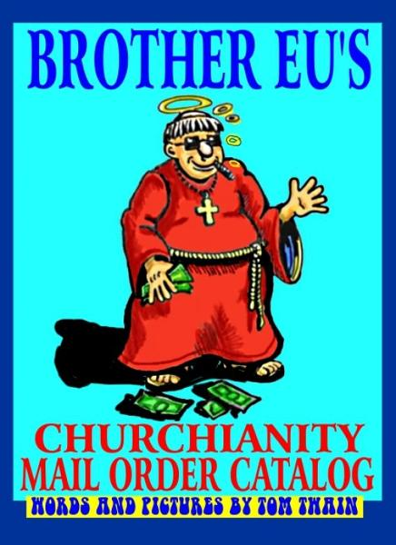 Brother Eu's Churchianity Mail Order Catalog