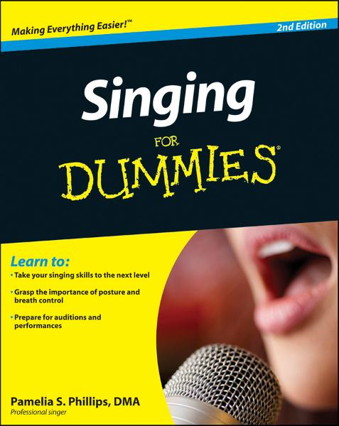 Singing For Dummies By: Pamelia S. Phillips