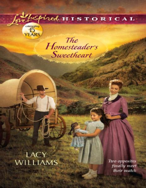 The Homesteader's Sweetheart By: Lacy Williams