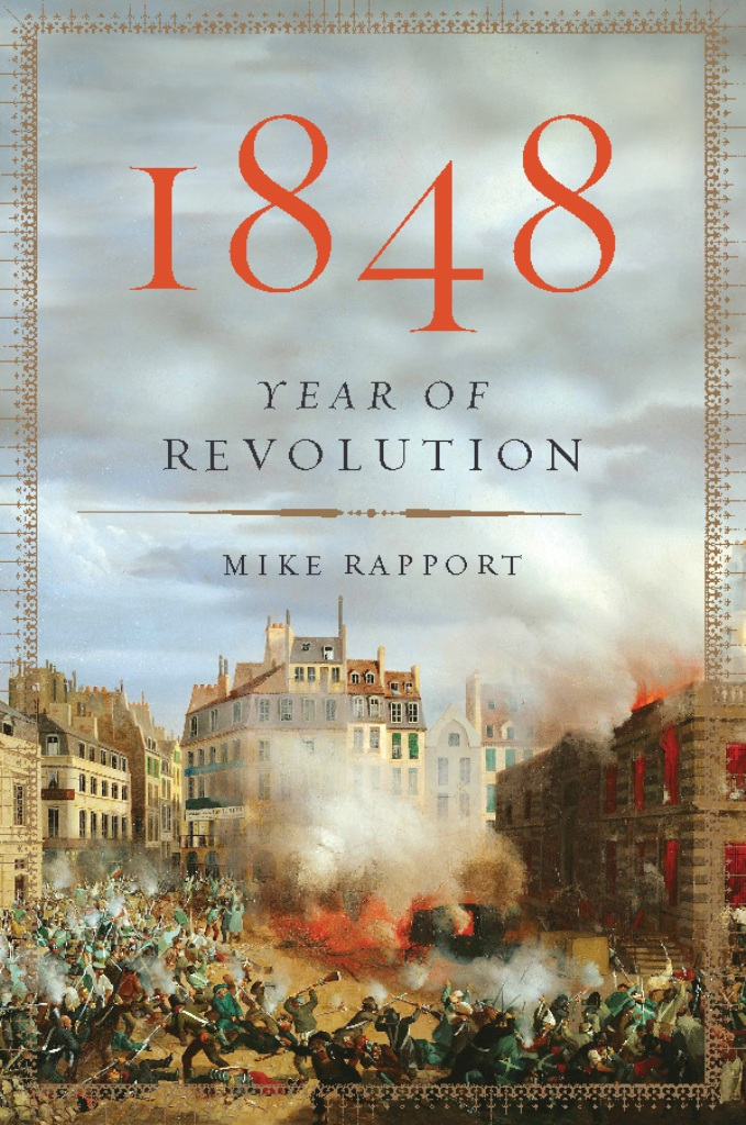 1848: Year of Revolution By: Mike Rapport