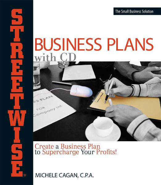 Streetwise Business Plans: Create a Business Plan to Supercharge Your Profits!