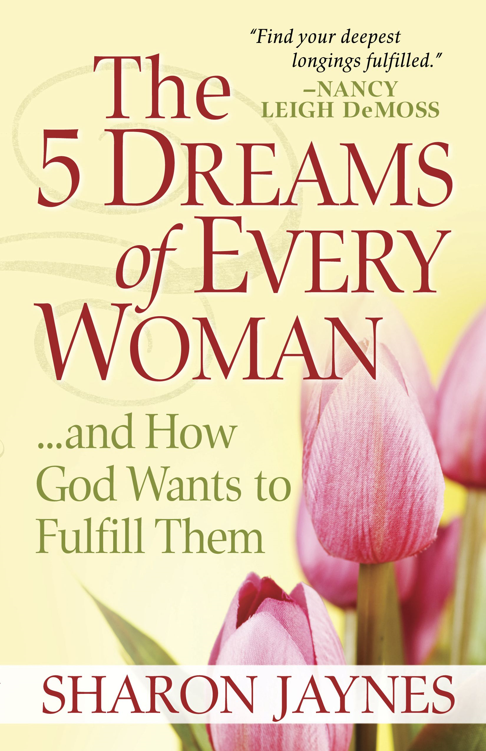 The 5 Dreams of Every Woman…And How God Wants to Fulfill Them