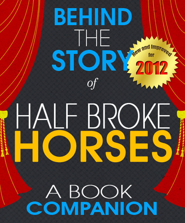 Half Broke Horses: Behind the Story By: Sarah Reagan