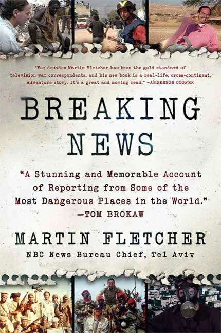 Breaking News By: Martin Fletcher