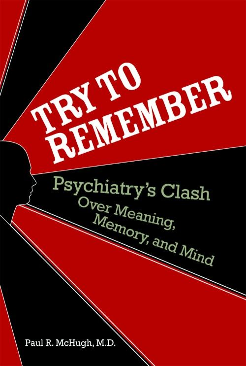 Try to Remember By: Paul R. McHugh