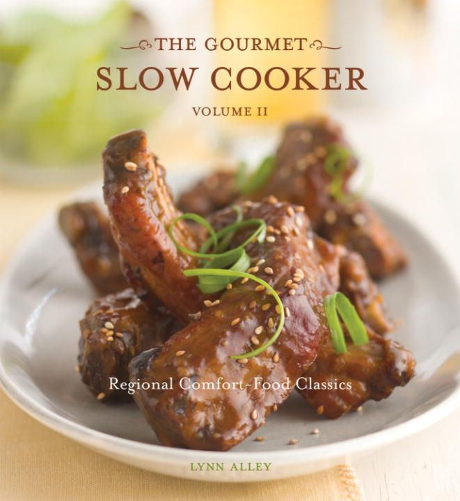 The Gourmet Slow Cooker: Volume II By: Lynn Alley