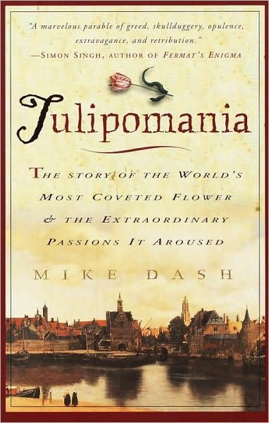 Tulipomania By: Mike Dash