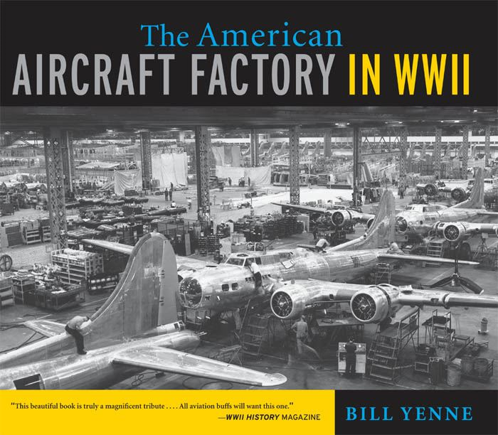 The American Aircraft Factory in World War II By: Bill Yenne
