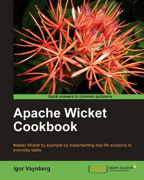 Apache Wicket Cookbook