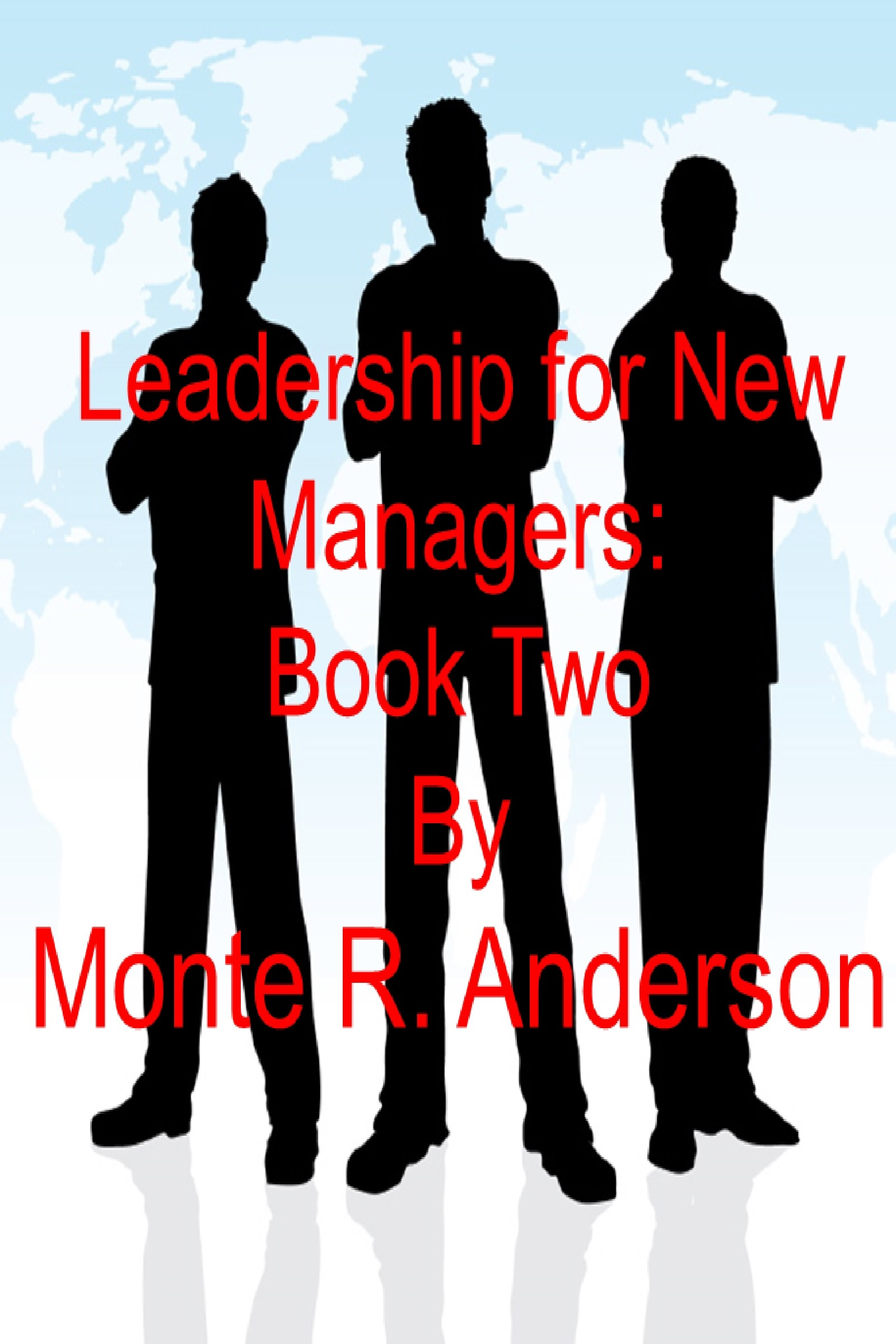 Leadership for New Managers: Book Two