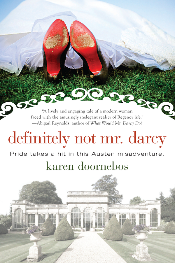 Definitely Not Mr. Darcy By: Karen Doornebos