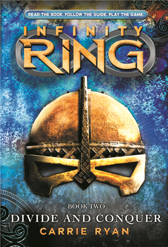Infinity Ring Book 2: Divide and Conquer By: Carrie Ryan