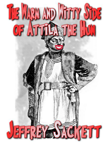 The Warm and Witty Side of Attila the Hun