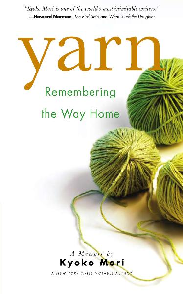 Yarn: Remembering the Way Home By: Kyoko Mori