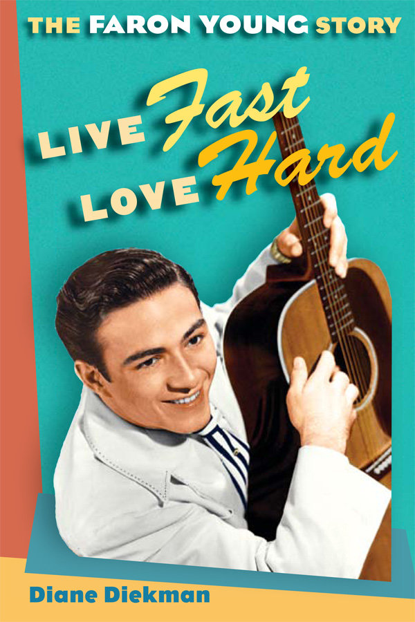 Live Fast, Love Hard: The Faron Young Story