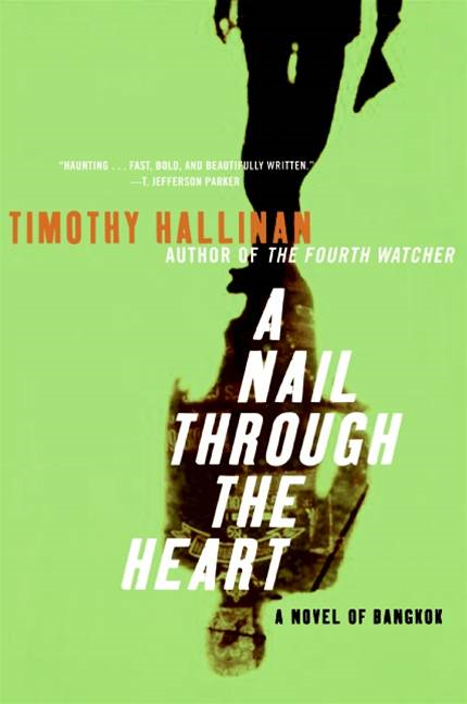 A Nail Through the Heart By: Timothy Hallinan
