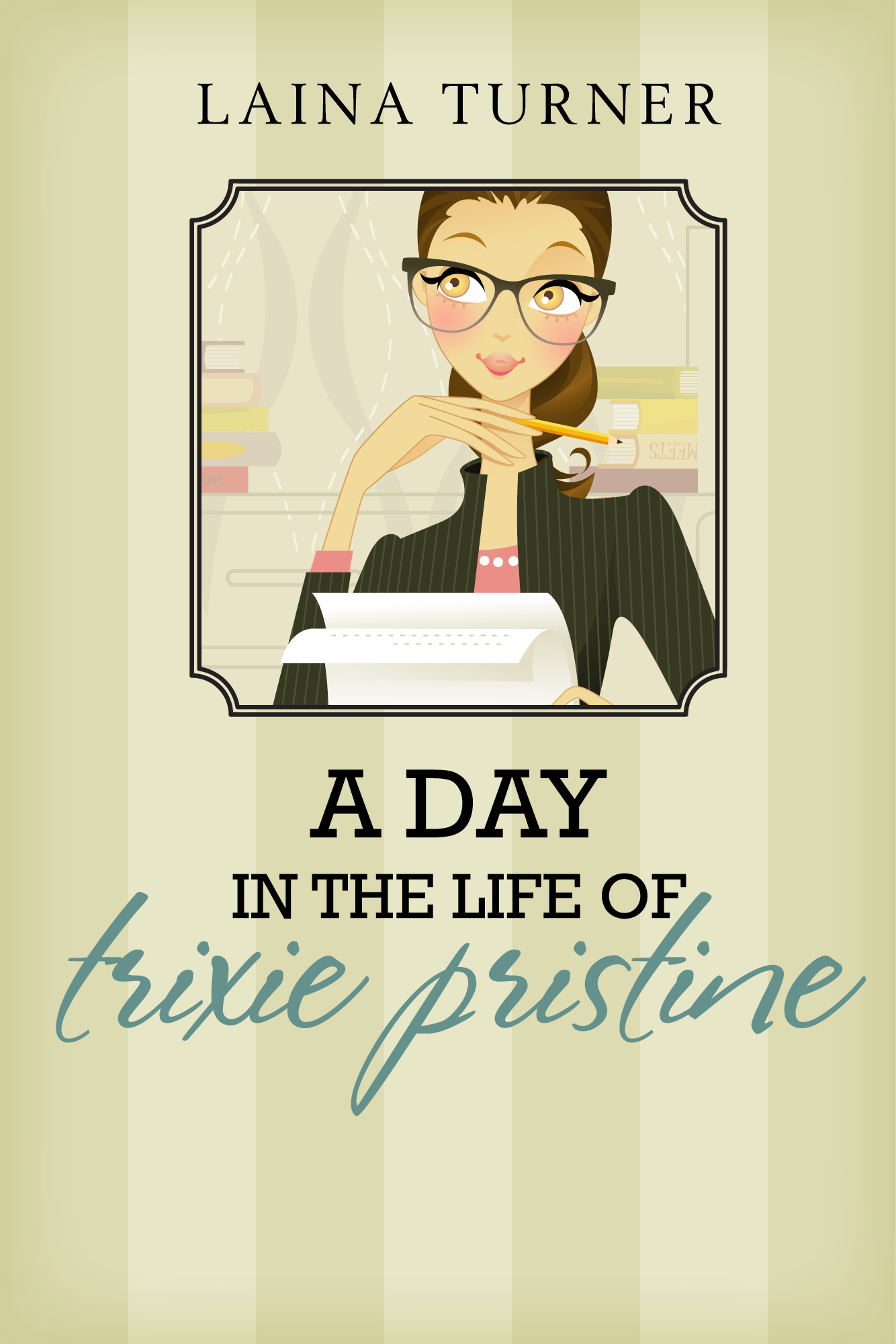 A Day in the Life of Trixie Pristine By: Laina Turner