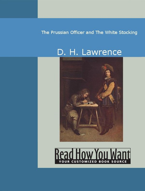 The Prussian Officer And The White Stocking By: D. H. Lawrence