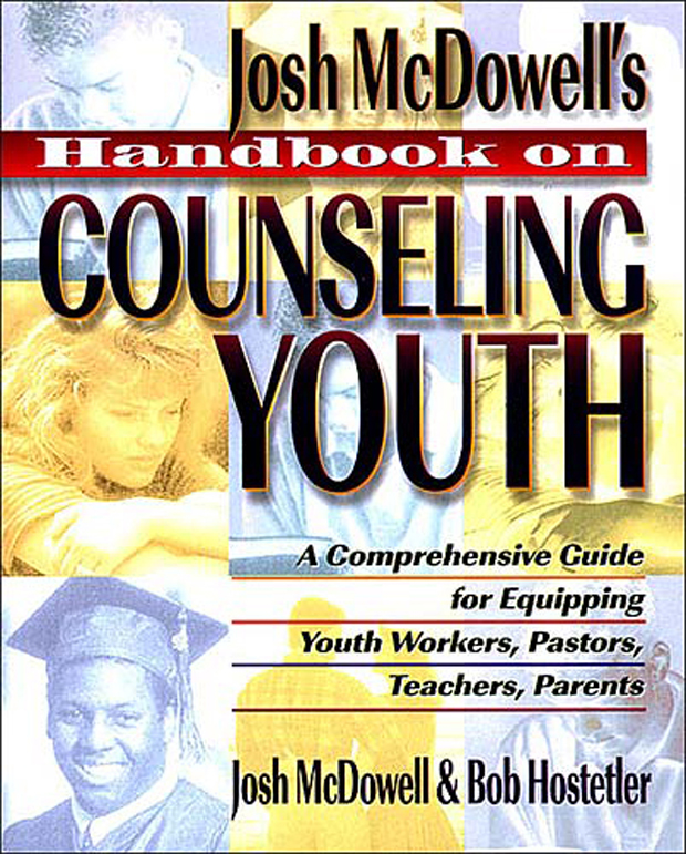 Handbook on Counseling Youth By: Josh McDowell
