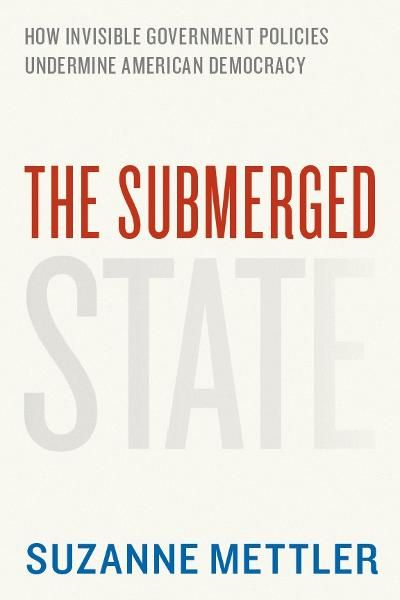 The Submerged State By: Suzanne Mettler
