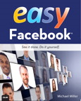 Easy Facebook By: Michael Miller
