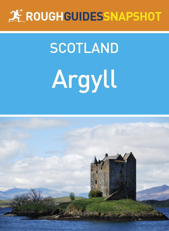Argyll Rough Guide Snapshot Scotland (includes Loch Fyne, Mull, Bute, Arran, Islay and Jura, Staffa, Iona and Colonsay)