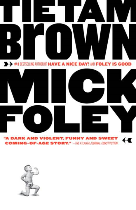 Tietam Brown By: Mick Foley