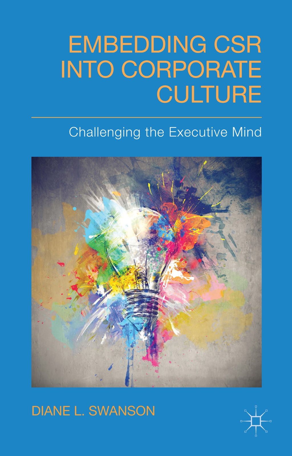 Embedding CSR into Corporate Culture Challenging the Executive Mind