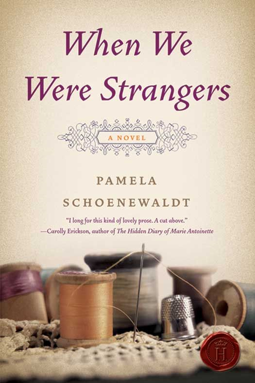 When We Were Strangers By: Pamela Schoenewaldt