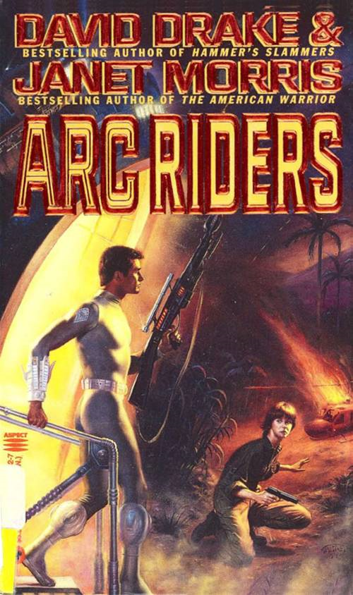 Arc Riders By: David Drake,Janet Morris